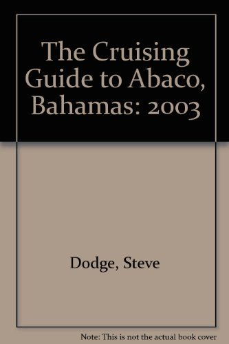9780932265685: The Cruising Guide to Abaco, Bahamas: 2003