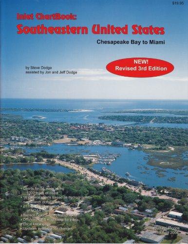 Inlet Chartbook to Southeastern United States: Steve Dodge; Jon Dodge; Jeff Dodge