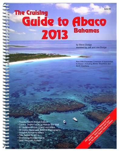 9780932265913: The Cruising Guide to Abaco, Bahamas: 2013