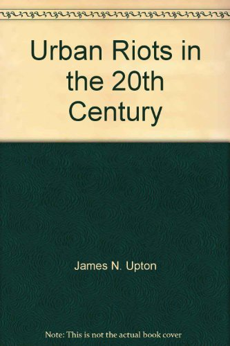 Urban Riots in the 20th Century: James N. Upton