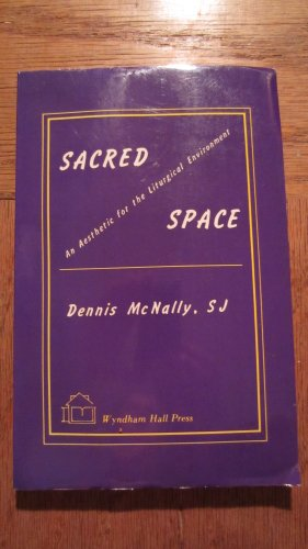 9780932269454: Sacred Space: An Aesthetic for the Liturgical Environment