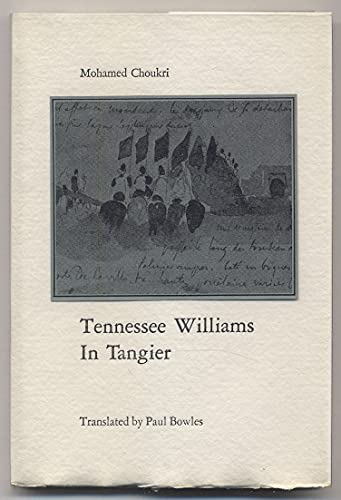 TENNESSEE WILLIAMS IN TANGIER. Translated from the Arabic by Paul Bowles