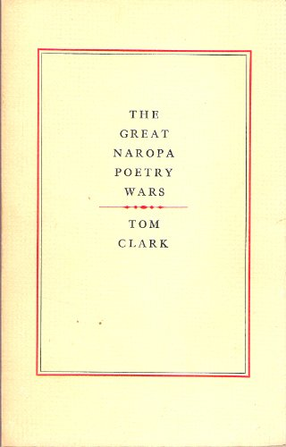 The Great Naropa Poetry Wars: Clark, Tom