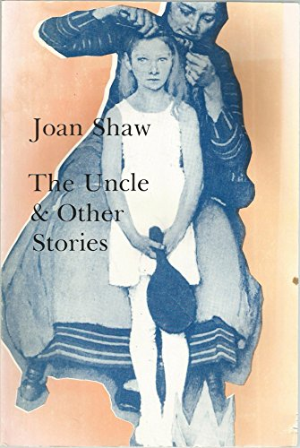The Uncle and Other Stories: Shaw, Joan
