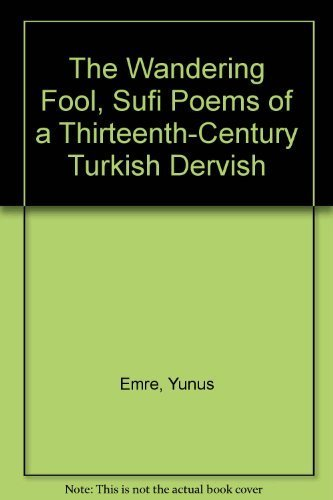 9780932274380: The Wandering Fool, Sufi Poems of a Thirteenth-Century Turkish Dervish