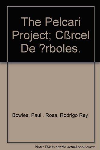 The Pelcari Project. Carcel De arboles: Rey Rosa, Rodrigo. Paul Bowles, translator