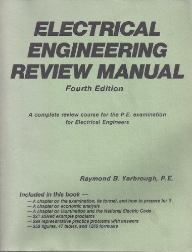 Electrical Engineering Review Manual: A Complete Review Course for the P.E. Examination for ...