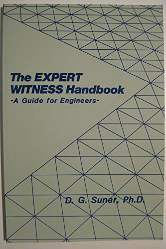 The expert witness handbook: A guide for engineers (Engineering review manual series): Sunar, D. G