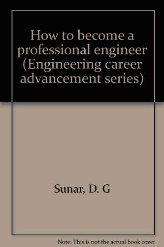 9780932276520: How to become a professional engineer (Engineering career advancement series)