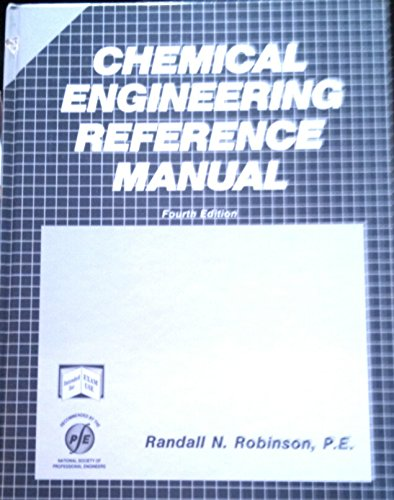 Chemical Engineering Reference Manual; and Solutions Manual, 4th Edition;: Robinson, Randall N.,