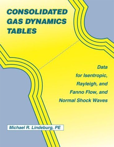 Consolidated Gas Dynamics Tables: Lindeburg, Michael R.