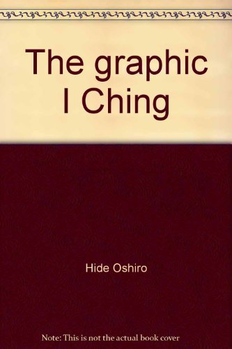 9780932284105: The graphic I Ching