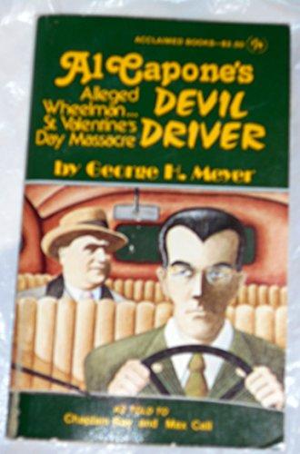 9780932294074: Al Capone's Devil Driver (Alleged Wheelman...St. Valentine's Day Massacre)