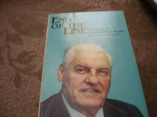 End of the line: The story of Chaplain Max Jones: Jacquart, Joanne