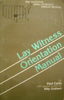 Lay witness orientation manual: Carlin, Paul W