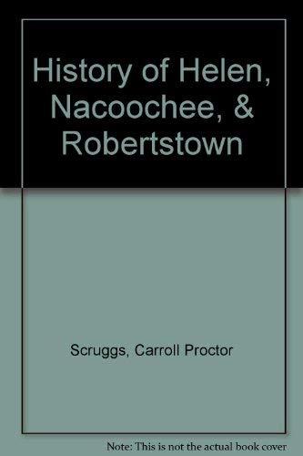 History of Helen, Nacoochee, & Robertstown: Scruggs, Carroll Proctor