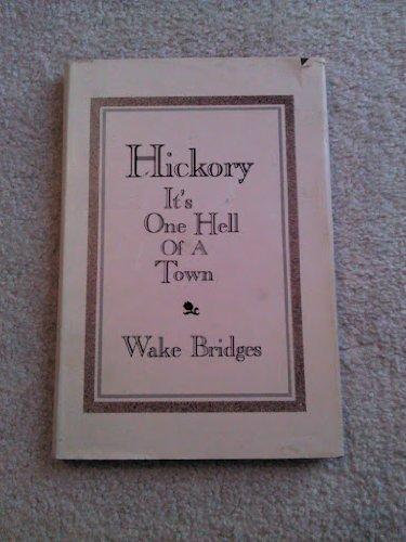 Hickory: It's One Hell of a Town: Bridges, Wake
