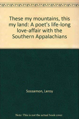 These My Mountains, This My Land: Sossamon, Leroy