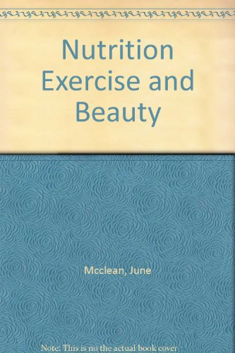9780932298713: Nutrition Exercise and Beauty