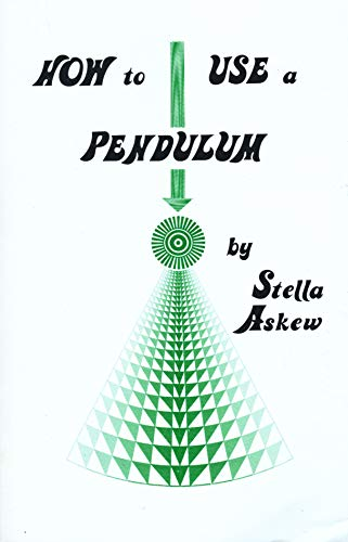 9780932298836: How to use a pendulum