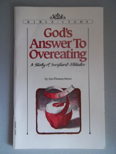 9780932305367: God's Answer to Overeating (Aglow Bible Study Basic Series)