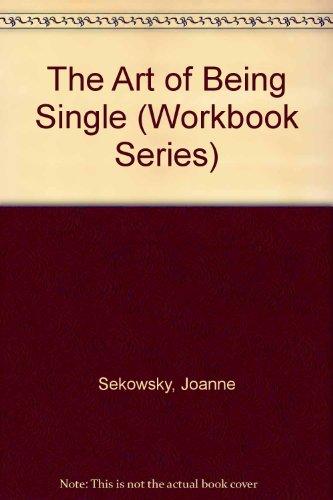 The Art of Being Single (Workbook Series): Joanne Sekowsky