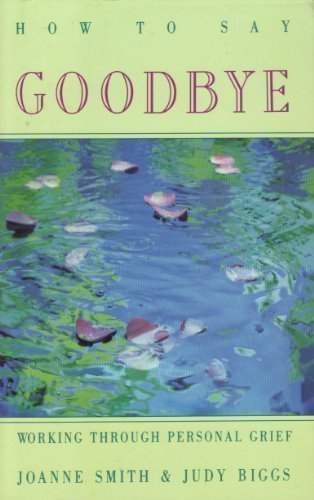 9780932305824: How to Say Goodbye: Working Through Personal Grief