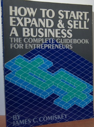 9780932309389: How to start, expand & sell a business: The complete guidebook for entrepreneurs