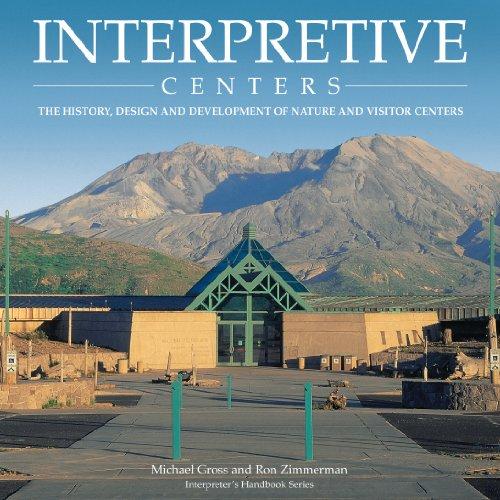 Interpretive Centers: The History, Design and Development: Michael Gross