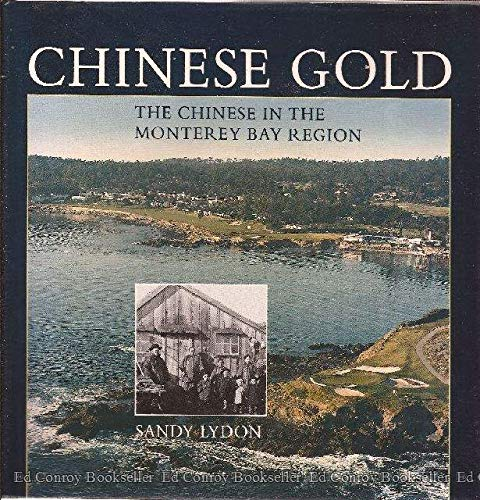 9780932319005: Chinese Gold: The Chinese in the Monterey Bay Region