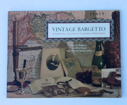Vintage Bargetto Celebrating a Century of California Winemaking: John Bargetto