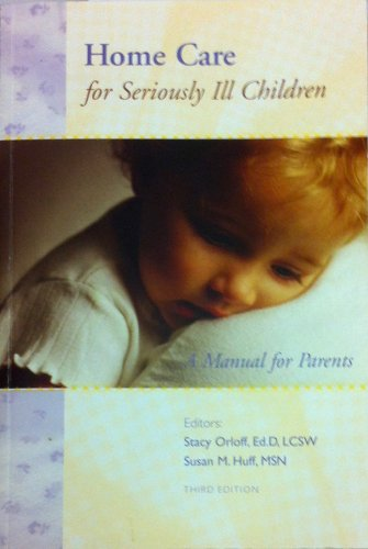 Home Care for Seriously Ill Children: A: D. Gay Moldow,