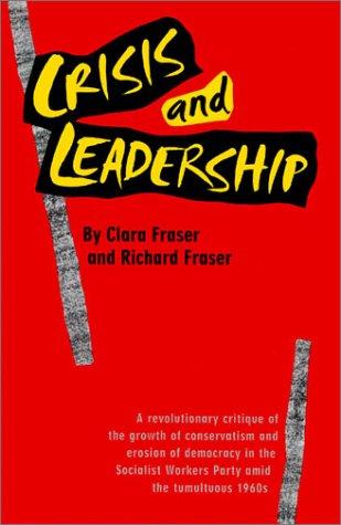 9780932323088: Crisis and Leadership: A Revolutionary Critique...