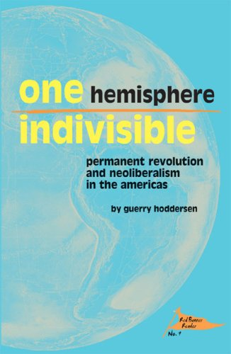 9780932323279: One Hemisphere Indivisible: Permanent Revolution and Neoliberalism in the Americas
