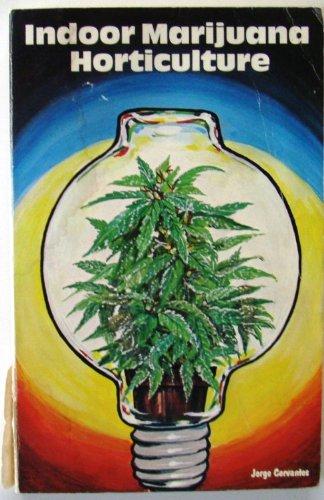 9780932331014: Indoor Marijuana Horticulture