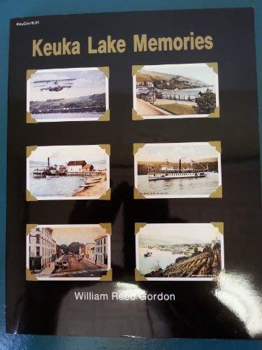 Keuka Lake Memories the Champagne Country 1835-1935: Gordon, William Reed