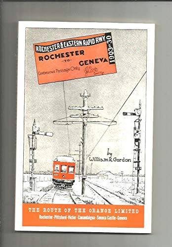 The Route of the Orange Limited: The: William R. Gordon