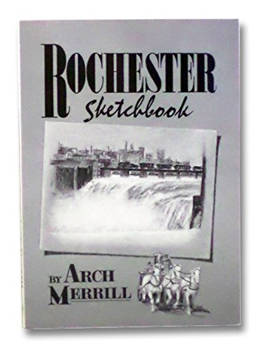Rochester Sketchbook (Arch Merrill's New York) (9780932334848) by Merrill, Arch