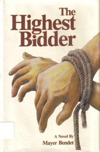 9780932351029: THE HIGHEST BIDDER. [Hardcover] by Bendet, Mayer.
