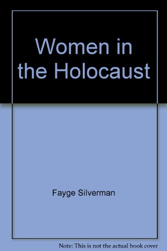 Women in the Holocaust: A Collection of Testimonies, Volume I.: Eibeshitz, Jehoshua, and ...