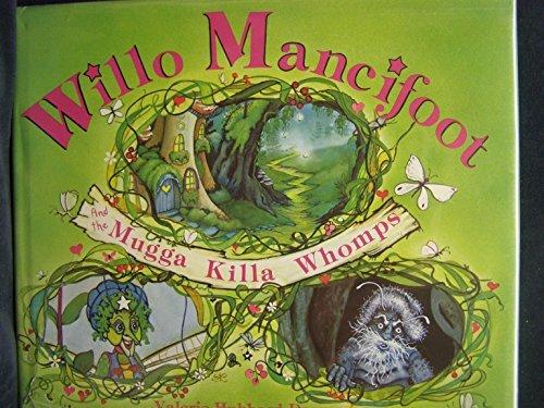 9780932356079: Willo Mancifoot and the Mugga Killa Whomps