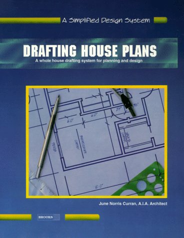 Drafting House Plans Book One: A Simplified System for Architectural Planning: Curran, June