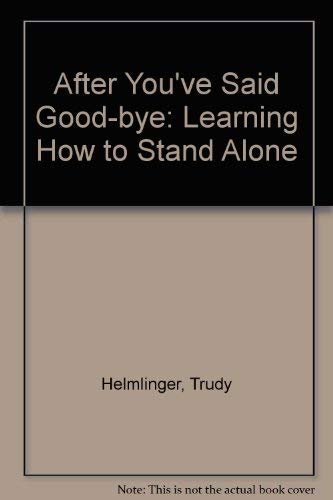 9780932370358: After You'Ve Said Good-Bye: Learning How to Stand Alone