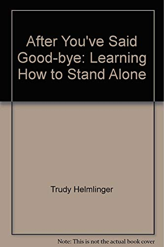 9780932370365: After You've Said Good-bye: Learning How to Stand Alone