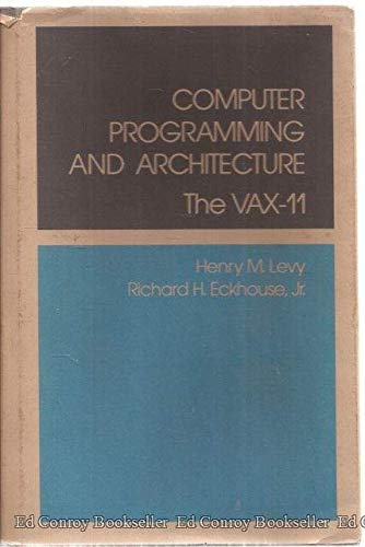 9780932376077: Computer Programming and Architecture: The VAX-11
