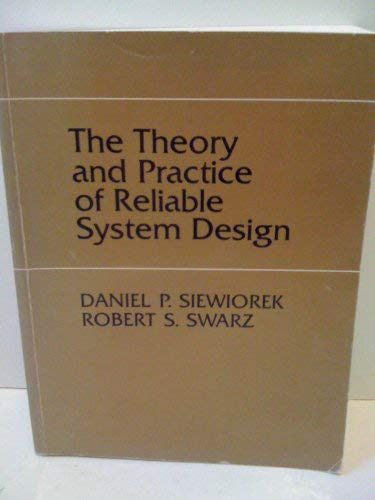 9780932376138: The theory and practice of reliable system design