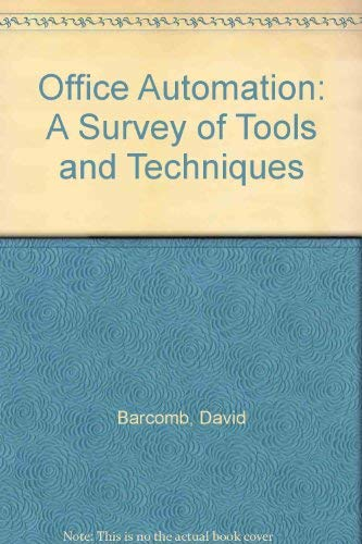 Office Automation. A Survey of Tools and Techniques.: Barcomb, David: