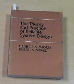9780932376176: Theory and Practice of Reliable System Design