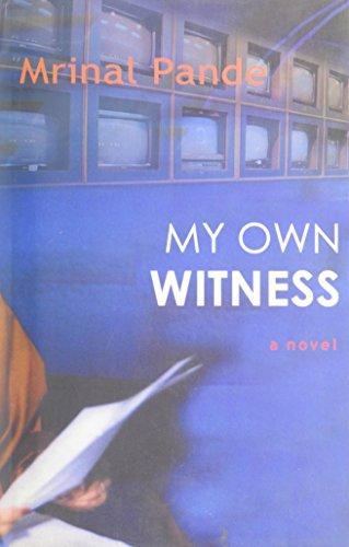 9780932377616: My Own Witness: A Novel