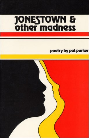 Jonestown and Other Madness: Pat Parker